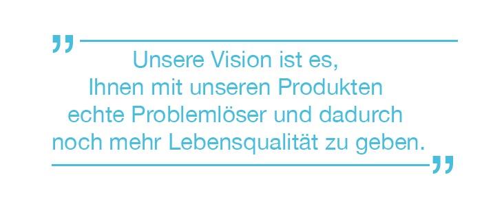 Unsere Vision ist es